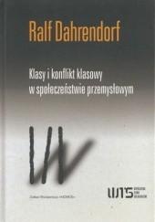 Okładka książki Klasy i konflikt klasowy w społeczeństwie przemysłowym Ralf Dahrendorf