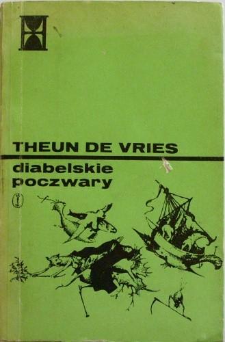 Okładka książki Diabelskie poczwary czyli Rzecz o żywocie i dziełach Melchiora Hinthama Theun de Vries