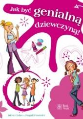 Okładka książki Jak być genialną dziewczyną! Irène Colas,Magali Fournier