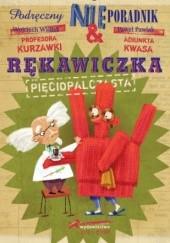 Okładka książki Podręczny NIEporadnik. Rękawiczka pięciopalczasta Wojciech Widłak,Paweł Pawlak