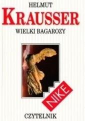 Okładka książki Wielki Bagarozy Helmut Krausser