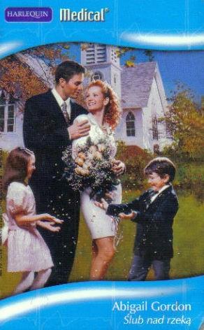 Okładka książki Ślub nad rzeką Abigail Gordon