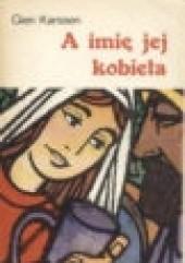 Okładka książki A imię jej kobieta