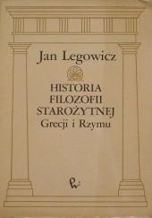 Okładka książki Historia filozofii starożytnej Grecji i Rzymu Jan Legowicz