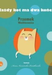 Okładka książki Każdy kot ma dwa końce Przemysław Wechterowicz