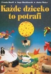 Okładka książki Każde dziecko to potrafi Ursula Barff,Jutta Maier,Inge Burkhardt