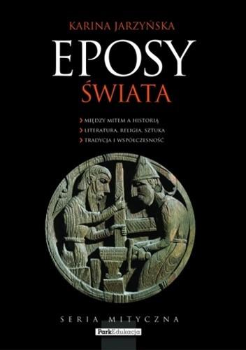 Okładka książki Eposy świata Karina Jarzyńska