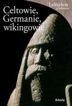 Okładka książki Celtowie, Germanie i Wikingowie Roberta Gianadda