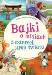 Okładka książki Bajki o misiach z czterech stron świata Aniela Cholewińska-Szkolik
