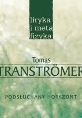 Okładka książki Podsłuchany horyzont. Wybór wierszy Tomas Tranströmer