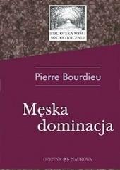 Okładka książki Męska dominacja Pierre Bourdieu