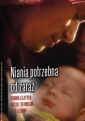 Okładka książki Niania potrzebna od zaraz Liz Fielding,Donna Clayton,Nicole Burnham