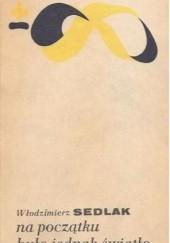 Okładka książki Na początku było jednak światło ks. Włodzimierz Sedlak