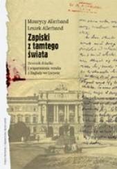 Okładka książki Zapiski z tamtego świata. Zagłada we Lwowie w dzienniku profesora i wspomnieniach jego wnuka Leszek Allerhand,Maurycy Allerhand
