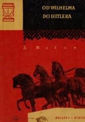 Okładka książki Od Wilhelma do Hitlera