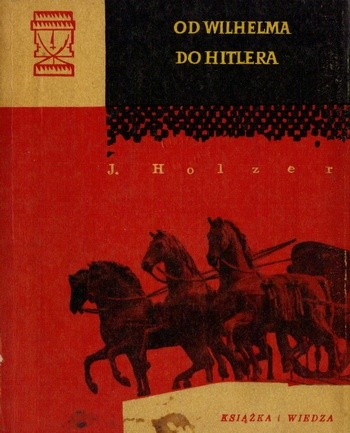 Okładka książki Od Wilhelma do Hitlera Jerzy Holzer