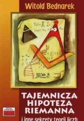 Okładka książki Tajemnicza hipoteza Riemanna i inne sekrety teorii liczb Witold Bednarek