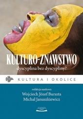 Okładka książki Kulturo-znawstwo. Dyscyplina bez dyscypliny? Wojciech Józef Burszta,Michał Januszkiewicz