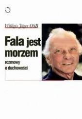 Okładka książki Fala jest morzem. Rozmowy o duchowości Willigis Jäger