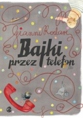 Okładka książki Bajki przez telefon Gianni Rodari