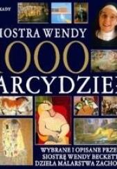 Okładka książki 1000 arcydzieł Wendy Beckett