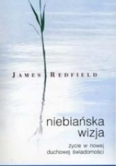 Okładka książki Niebiańska wizja. Życie w nowej duchowej świadomości. James Redfield