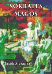 Okładka książki Sokrates magos. Autsajderstwo, magia i charyzma w kontekście antropologii symbolicznej Victora Turnera
