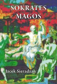 Okładka książki Sokrates magos. Autsajderstwo, magia i charyzma w kontekście antropologii symbolicznej Victora Turnera Jacek Sieradzan