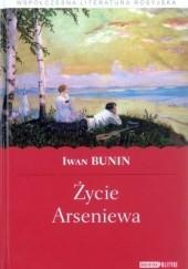 Okładka książki Życie Arseniewa Iwan Bunin