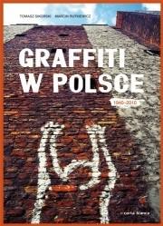 Okładka książki Graffiti w Polsce 1940-2010 Marcin Rutkiewicz,Tomasz Sikorski