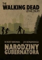 Okładka książki Narodziny Gubernatora Robert Kirkman,Jay Bonansinga
