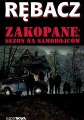 Okładka książki Zakopane: Sezon na samobójców Jacek Rębacz