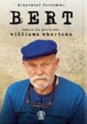 Okładka książki Bert. Szkic do portretu Williama Whartona Krzysztof Fordoński