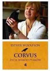 Okładka książki Corvus. Życie wśród ptaków Esther Woolfson