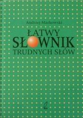 Okładka książki Łatwy słownik trudnych słów Andrzej Markowski