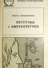 Estetyka i antyestetyka - Maria Gołaszewska