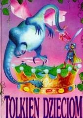 Okładka książki Tolkien dzieciom J.R.R. Tolkien