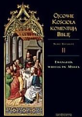 Okładka książki Ojcowie Kościoła komentują Biblię. Ewangelia według św. Marka ks. Leszek Misiarczyk