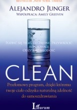 Okładka książki Clean: Pozbyć się tego, co zbędne przywrócić równowagę odzyskać młodość