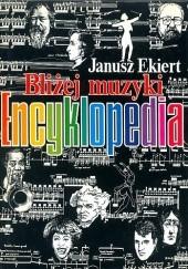 Okładka książki Bliżej muzyki. Encyklopedia Janusz Ekiert
