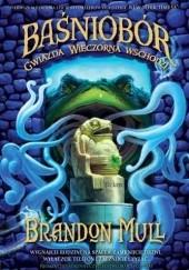 Okładka książki Gwiazda Wieczorna wschodzi Brandon Mull