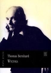 Okładka książki Wycinka Thomas Bernhard
