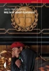 Okładka książki Mój brat obalił dyktatora Jerzy Haszczyński