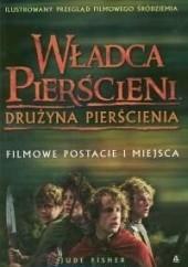 Okładka książki Władca Pierścieni: Drużyna Pierścienia. Filmowe postacie i miejsca Jane Johnson
