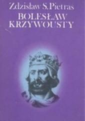 Okładka książki Bolesław Krzywousty Zdzisław Stanisław Pietras