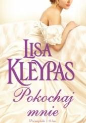 Okładka książki Pokochaj mnie Lisa Kleypas