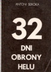 Okładka książki 32 dni obrony Helu Antoni Seroka