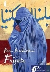Okładka książki Friszta. Opowieść kabulska Petra Procházková