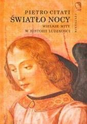 Okładka książki Światło nocy : wielkie mity w historii ludzkości