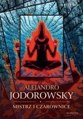 Okładka książki Mistrz i czarownice Alexandro Jodorowsky